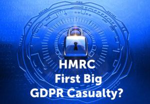 HMRC First big GDPR casualty?